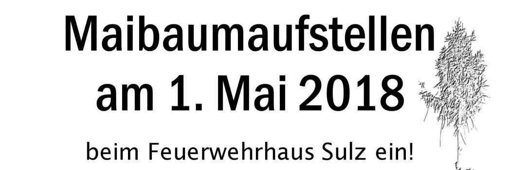 Die Gemeinde Wienerwald ladet Sie herzlich zum Maibaumaufstellen am 1. Mai 2018 beim Feuerwehrhaus Sulz ein!